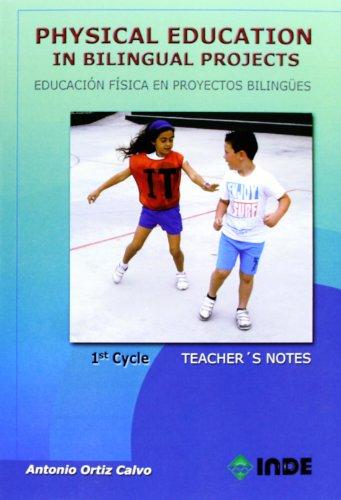 Physical Education in Bilingual Projects. 1st Cycle / Educación Física en proyectos bilingües. 1er ciclo par ANTONIO ORTIZ CALVO
