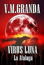 Virus Luna. La Atalaya: (Virus Luna nº2)