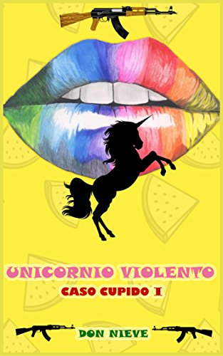 Unicornio Violento: Caso Cupido I por Don Nieve