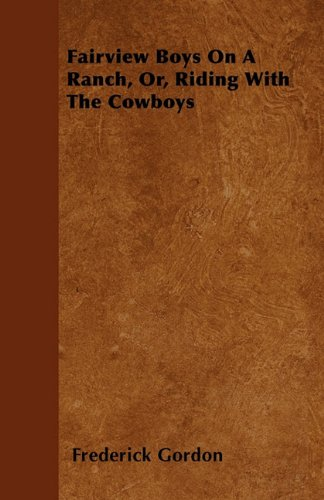 Fairview Boys On A Ranch, Or, Riding With The Cowboys Cover Image