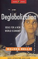 Deglobalization: Ideas for a New World Economy (Global Issues)