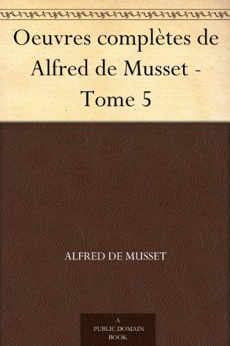 Couverture du livre Oeuvres complètes de Alfred de Musset - Tome 5