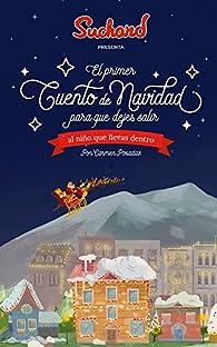El primer cuento de Navidad: para que dejes salir al niño que llevas dentro. par Carmen Posadas
