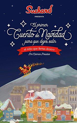 El primer cuento de Navidad: para que dejes salir al niño que llevas dentro. por Carmen Posadas