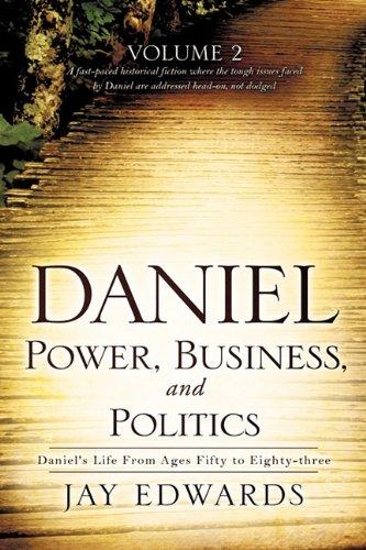 Daniel: Power, Business, and Politics