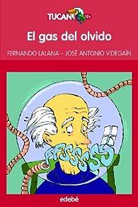 EL GAS DEL OLVIDO par Fernando Lalana