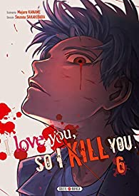 I love you, so I kill you, tome 6 par Majuro Kaname