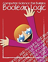 Boolean Logic for Babies (Computer Science for Babies Book 1) (English Edition)
