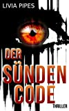 Der Sündencode: Thriller (Tatort Stuttgart - Kati Lindberg-Reihe 2) von Livia Pipes
