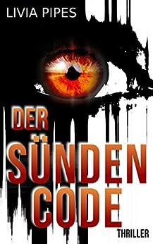 Der Sündencode: Thriller (Tatort Stuttgart - Kati Lindberg-Reihe 2) von [Pipes, Livia]