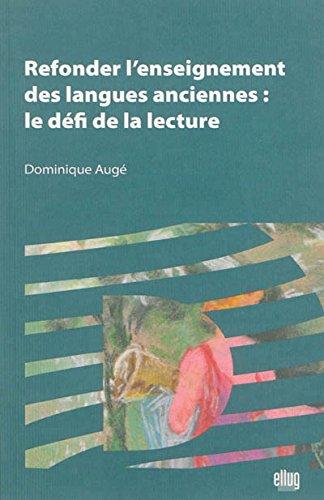 Refonder l'Enseignement des Langues Anciennes : le Defi de la Lecture