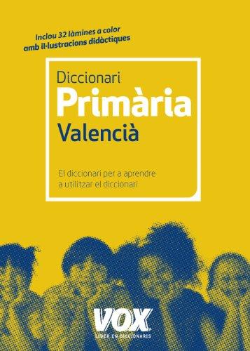 Dicc. Primària Valencià (Vox - Lengua Valenciana - Diccionarios Escolares) por Larousse Editorial