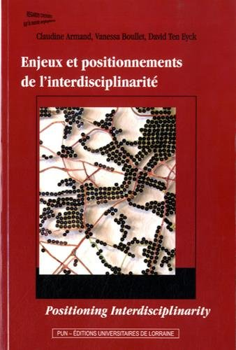 Enjeux et Positionnements de l'Interdisciplinarite. Positioning Inter Disciplinarity