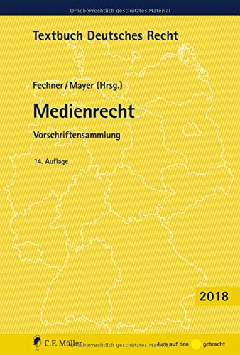 Medienrecht: Vorschriftensammlung. (incl. Nachtrag Bundesdatenschutzgesetz Mai 2018) (Textbuch Deutsches Recht)