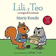 Lili y Teo. La magia de la amistad par Marie Kondo