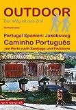 Portugal Spanien: Jakobsweg Caminho Português: von Porto nach Santiago und Finisterre (Der Weg ist das Ziel 185) (German Edition)