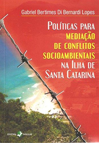 Políticas Para Mediação de Conflitos Socioambientais na Ilha de Santa Catarina par Gabriel Bertimes Di Bernardi Lopes