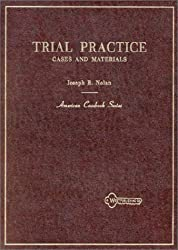 Trial Practice: Cases and Materials (American Casebooks) by Joseph R. Nolan (1981-01-01)