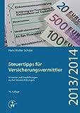 Steuertipps für Versicherungsvermittler: Hinweise und Empfehlungen zu den Steuererklärungen 2013/2014