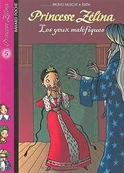 Princesse Zélina, tome 5 : Les Yeux maléfiques