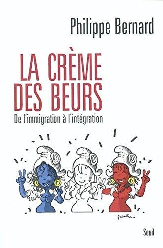 Crème des Beurs : De l'immigration à l'i...