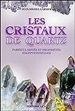 Les cristaux de quartz : Particularités et propriétés exceptionnelles