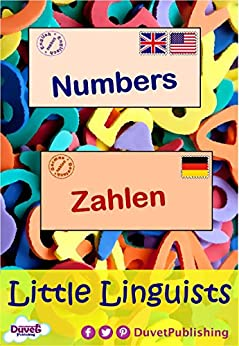 Numbers / Zahlen: Little Linguists: English / German, Englisch / Deutsch (English Edition) di [Publishing, Duvet]