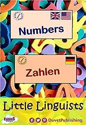 Numbers / Zahlen: Little Linguists: English / German, Englisch / Deutsch