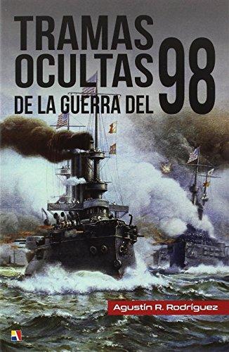 Tramas Ocultas De La Guerra Del 98 por Agustín Ramón Rodríguez González