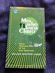 Men who knew Christ by William Sanford La Sor (1971-05-03)