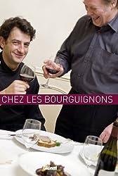 A table... chez les bourguignons : Ou comment être gourmand au pays des grands crus