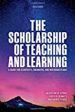 The Scholarship of Teaching and Learning: A Guide for Scientists, Engineers, and Math...