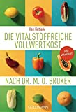 Die vitalstoffreiche Vollwertkost nach Dr. M.O. Bruker bei Amazon kaufen