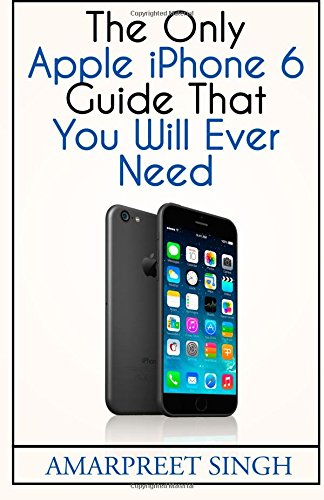 Price comparison product image Apple iPhone 6 Guide: The Only Apple iPhone 6 Guide That You Will Ever Need