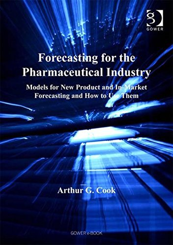 Forecasting for the Pharmaceutical Industry by Arthur G. Cook (2006-09-28)