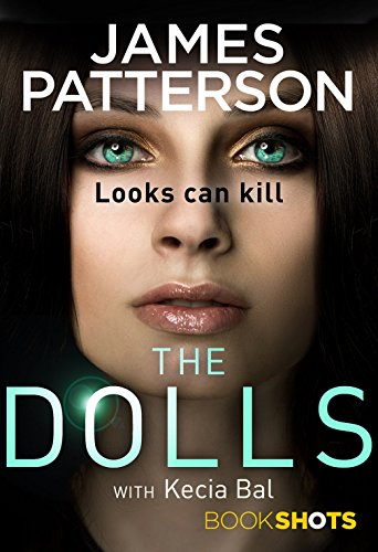 Looks can kill the dolls (Bookshots) por James Patterson