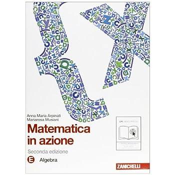 Matematica In Azione. Tomo E:algebra. Per La Scuola Media. Con Espansione Online