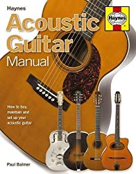 Acoustic Guitar Manual: How to Buy, Maintain and Set Up Your Acoustic Guitar. Paul Balmer by Paul Balmer (2011-02-01)