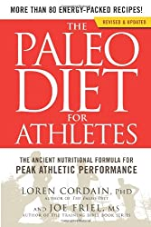 The Paleo Diet for Athletes: The Ancient Nutritional Formula for Peak Athletic Performance-