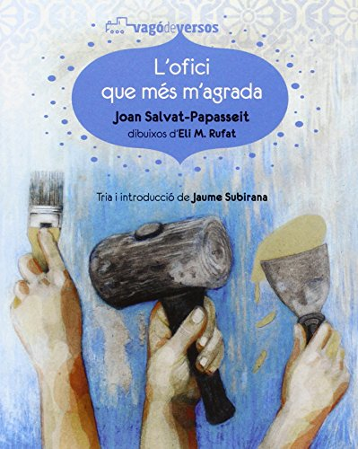 L'ofici que més m'agrada (Vagó de versos) por Joan Salvat-Papasseit