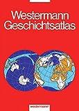 Westermann Geschichtsatlas: 3. erweiterte Auflage - Wolfgang Birkenfeld, Dieter Bode, Ulf Zahn