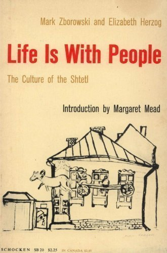 Life is With People : The Culture of the Shtetl by Mark Zborowski Published by Schocken (1962) Paperback