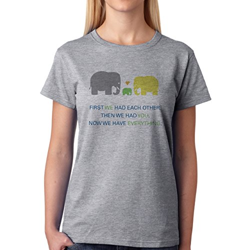 First We Had Each Other Then We Had You Now We Have Everything Damen T-Shirt Grau