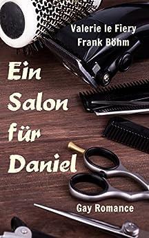 Ein Salon für Daniel (Nick und Daniel 2) (German Edition) by [le Fiery, Valerie, Böhm, Frank]