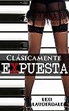 Romántica: Clásicamente Expuesta (Romance Contemporáneo Exhibicionismo Voyeurismo) (Fantasías...