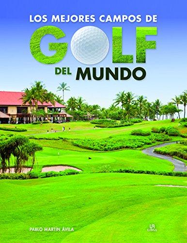 Los Mejores Campos de Golf del Mundo (Sitios Imprescindibles)