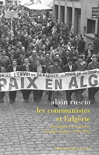 Les communistes et l'Algérie par  Alain RUSCIO