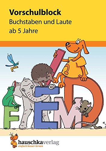 Vorschulblock - Buchstaben und Laute ab 5 Jahre (Übungsmaterial für Kindergarten und Vorschule, Band 628) (Kindergarten Lern-spiele Für)