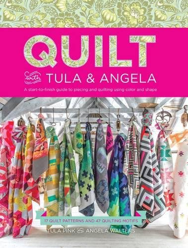 quilt-with-tula-and-angela-a-start-to-finish-guide-to-piecing-and-quilting-using-color-and-shape