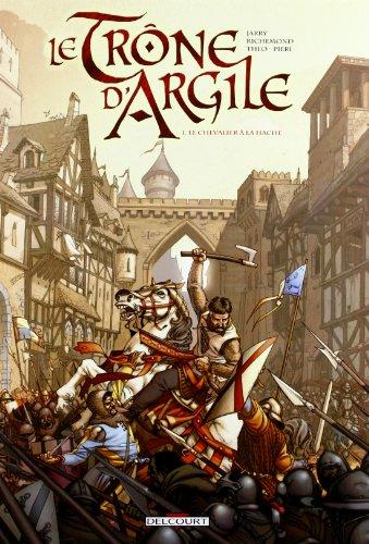 Le Trône d'Argile, Tome 1 : Le Chevalier à la hache